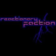 Reactionary Faction Productions