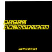 Fatal Brightness