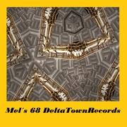 Mel´s 68 DeltaTownRecords