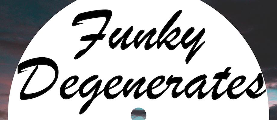 Funky Degenerates