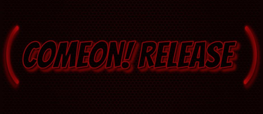 COMEON! Release