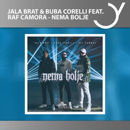 Jala Brat & Buba Corelli feat. RAF Camora - Nema bolje