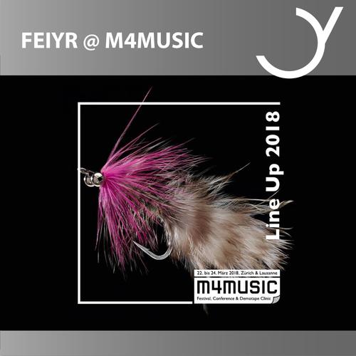 Feiyr @ m4music in Zürich