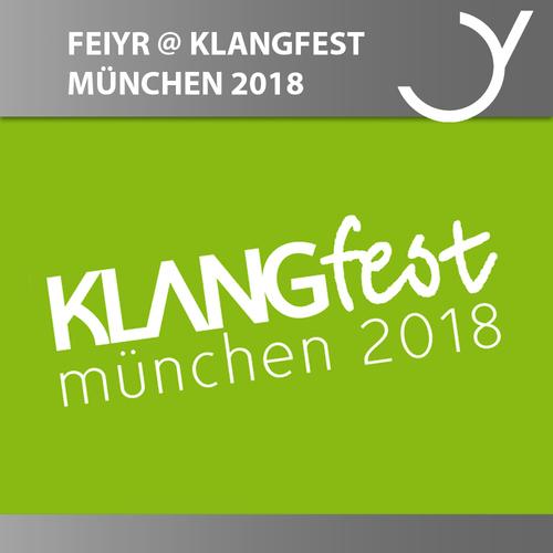 Feiyr @ KLANGfest 2018 in Munich