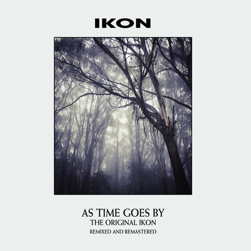 Ikon - As Time Goes By (Remixed & Remastered Ve