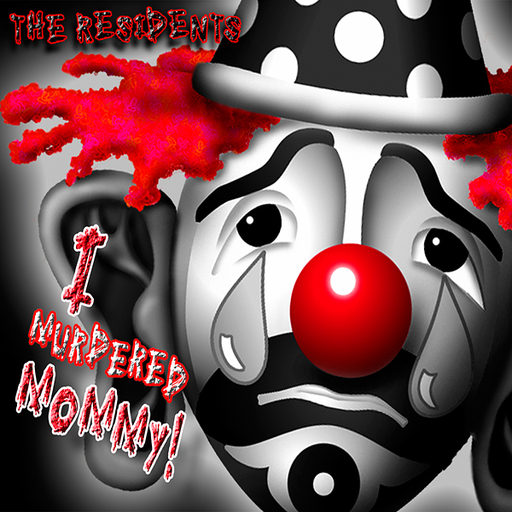 The Residents - The Residents - I Murdered Mommy!