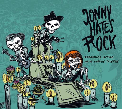 Jonny hates Rock - Jonny hates Rock - Canciones serias para noches tristes