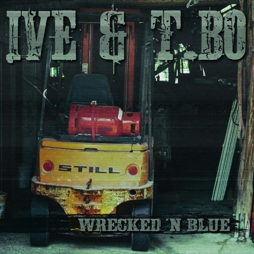 Ive & T.Bo - Wrecked 'n  Blue