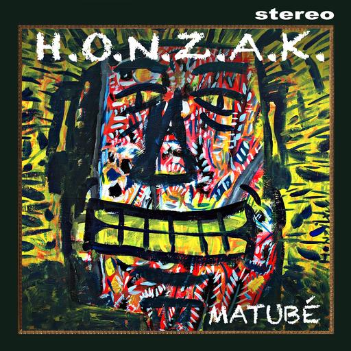 H.O.N.Z.A.K. - Matubé