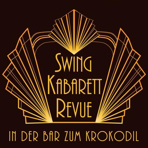 Swing Kabarett Revue - In der Bar zum Crokodil