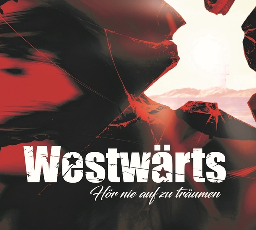 Westwärts - Westwärts - Hör nie auf zu Träumen