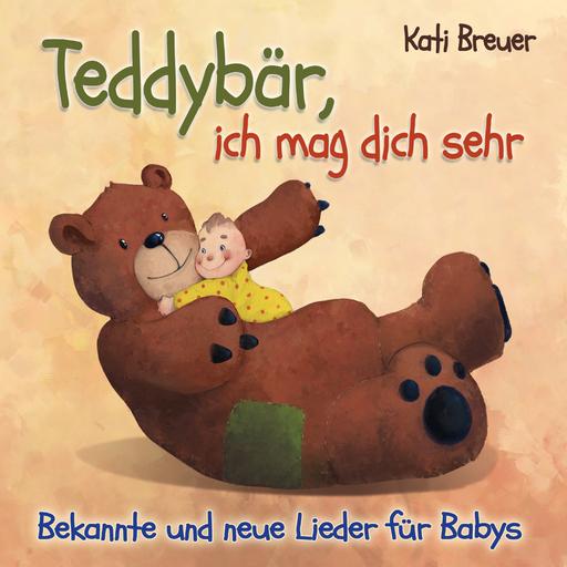 Breuer, Kati - Teddybär, ich mag dich sehr