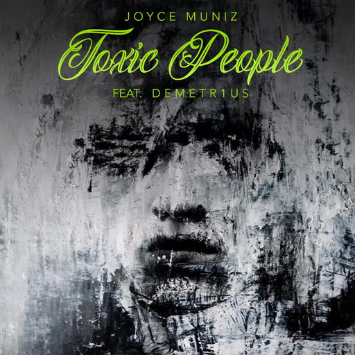 Joyce Muniz feat. DEMETR1US - Toxic People