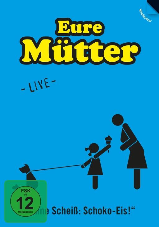 Eure Mütter - Ohne Scheiß: Schoko-Eis - Live