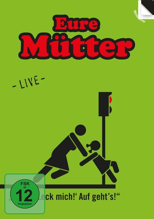 Eure Mütter - Nix da 'Leck mich!' Auf geht's! - Live