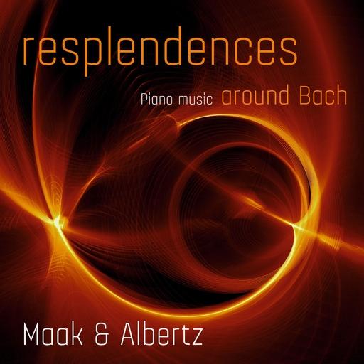 Anna-Maria Maak - Resplendences around Bach