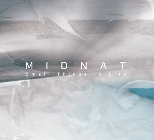 Midnat - Small Things In Life
