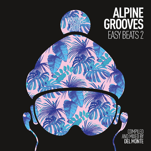 Various Artists - Various Artists - Alpine Grooves Easy Beats 2 (Kristallhüt