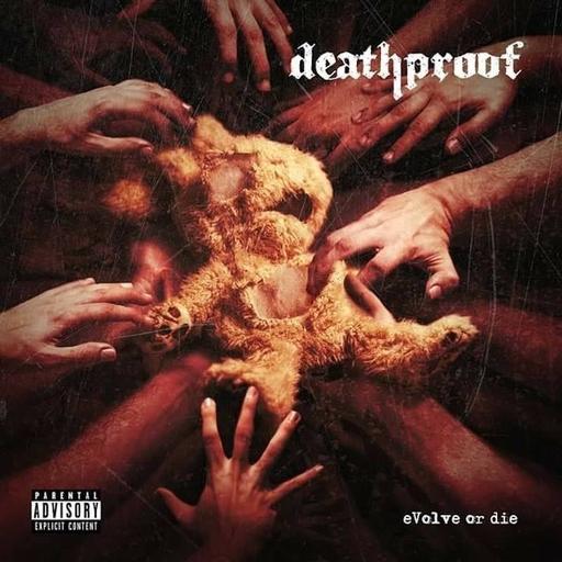 Deathproof - Deathproof - Evolve or Die