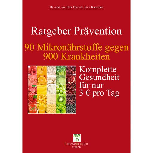 Dr. med. Jan-Dirk Fauteck & Imre Kusztri - 90 Mikronährstoffe gegen 900 Krankheiten
