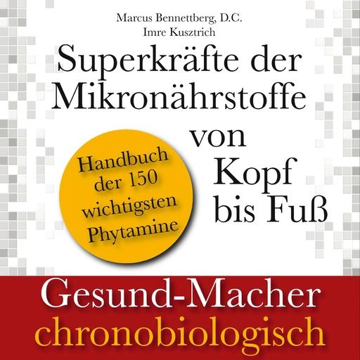 Marcus Bennettberg D. C. &  Imre Kusztri - Superkräfte der Mikronährstoffe von Kopf
