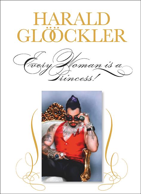 Glööckler, Harald - Every Woman is a Princess