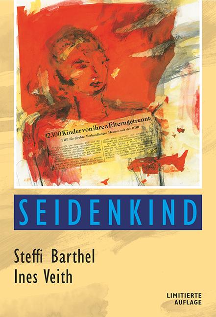Veith, Ines / Barthel, Steffi - Seidenkind