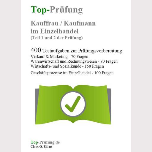 Ehlert, Claus-Günter  - Top-Prüfung Kauffrau / Kaufmann im Einze