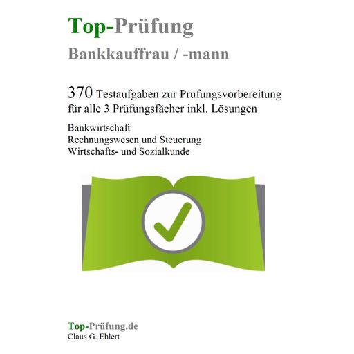 Ehlert, Claus-Günter  - Top-Prüfung Bankkauffrau / Bankkaufmann