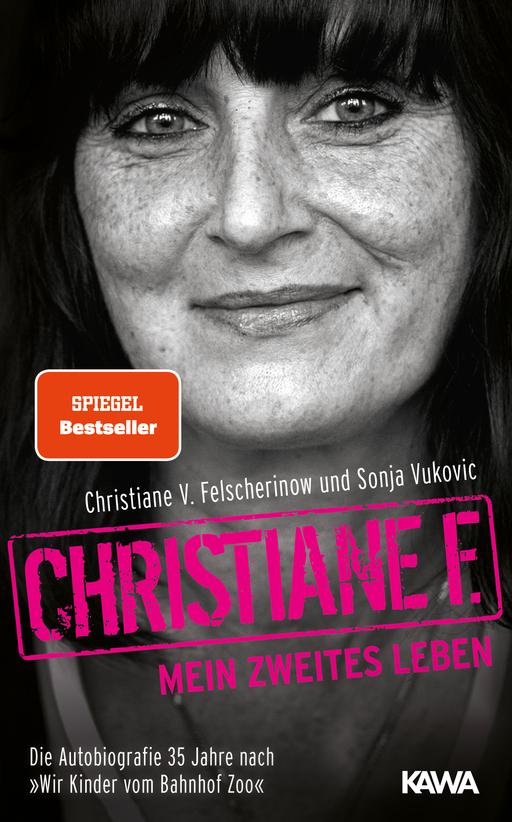 Christiane F. - Christiane F. - Mein zweites Leben: Autobiografie