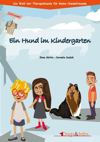 Slotta, Ilona / Dudzik, Kornelia - Ein Hund im Kindergarten