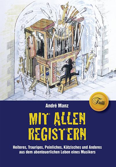 Manz, André - Mit allen Registern