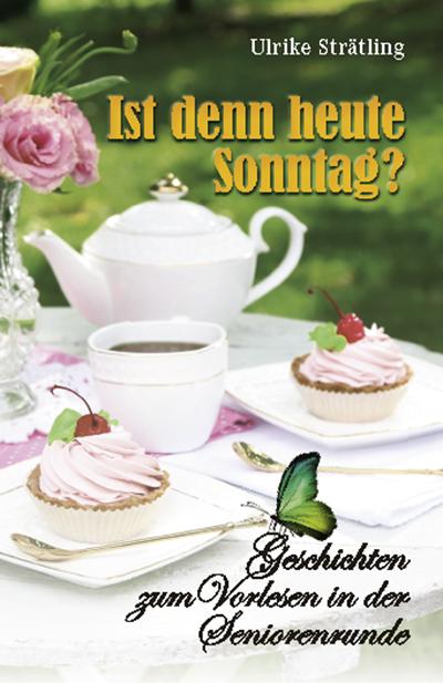 Strätling, Ulrike - Strätling, Ulrike - Ist denn heute Sonntag?