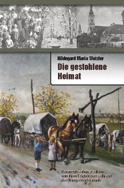 Wutzler, Hildegard Maria - Wutzler, Hildegard Maria - Die gestohlene Heimat  Alt