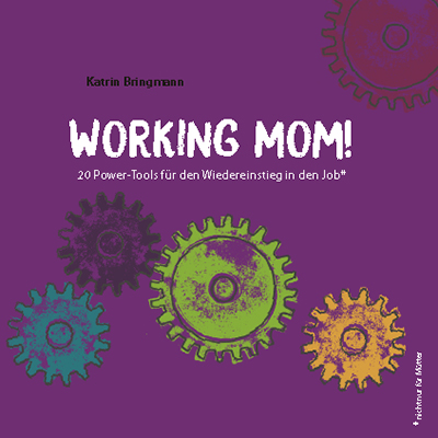 Bringmann, Katrin - Working Mom!