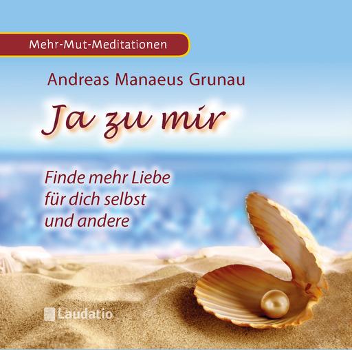Grunau, Andreas Manaeus / Fersch, Birgit - Ja zu mir