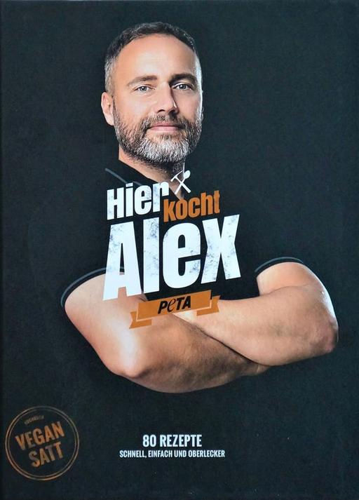 Alexander, Flohr - Hier kocht Alex: vegan satt