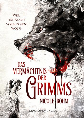 Böhm, Nicole - Das Vermächtnis der Grimms