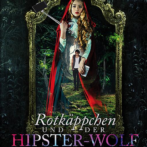 Nina MacKay - Nina MacKay - Rotkäppchen und der Hipster-Wolf