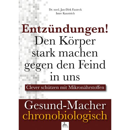 Dr. med. Jan-Dirk Fauteck & Imre Kusztri - Entzündungen!
