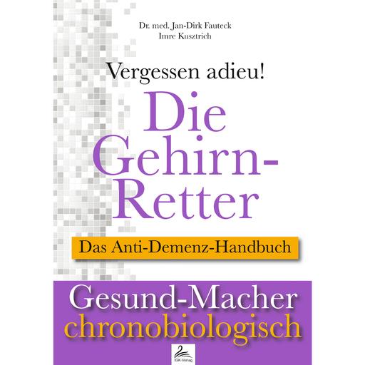 Dr. med. Jan-Dirk Fauteck & Imre Kusztri - Die Gehirn-Retter