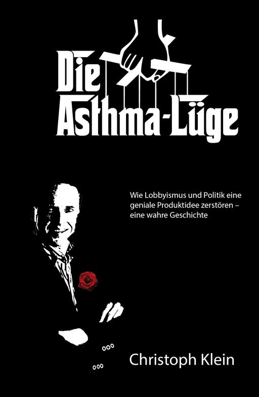Klein, Christoph - Klein, Christoph - Die Asthma-Lüge