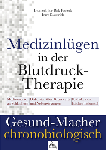 Dr. med. Fauteck, Jan; Kusztrich, Imre - Medizinlügen der Blutdruck-Therapie