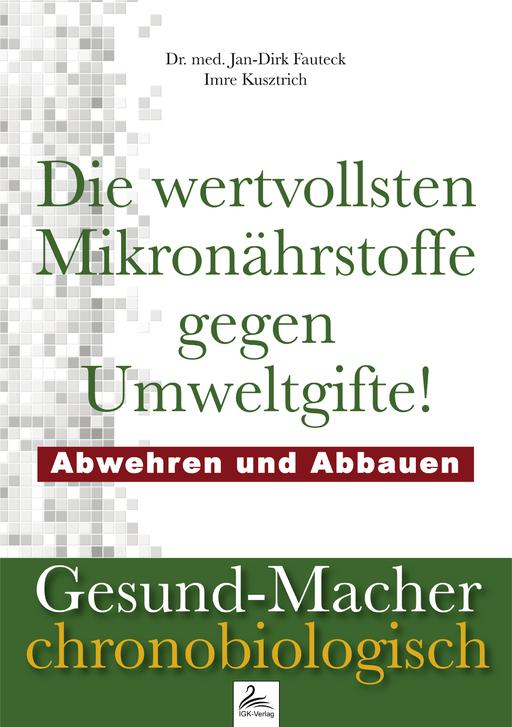 Dr. med. Fauteck, Jan-Dirk/Kusztrich, Im - Die wertvollsten Mikronährstoffe gegen U