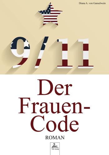 von Ganselwein, Diana A. - 9/11 - Der Frauen-Code