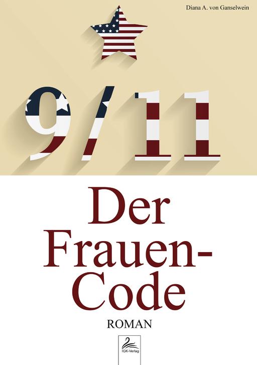 von Ganselwein, Diana A. - von Ganselwein, Diana A. - 9/11 - Der Frauen-Code