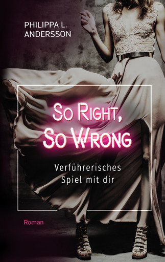 Andersson, Philippa L. - So Right, So Wrong – Verführerisches Spi