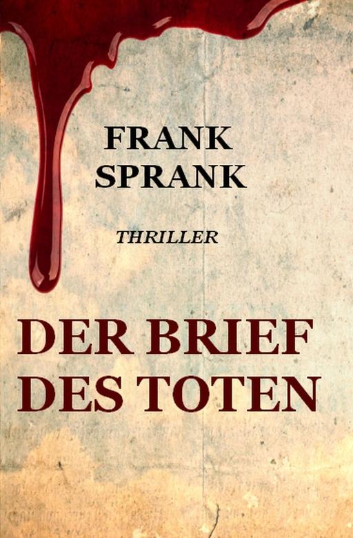 Sprank, Frank - Der Brief des Toten