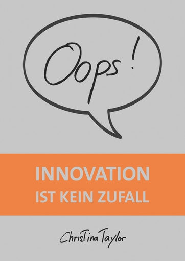 Taylor, Christina - Oops! Innovation ist kein Zufall
