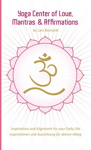 Bernardi,Lara - Yoga Center of Love - Yoga Zentrum der L